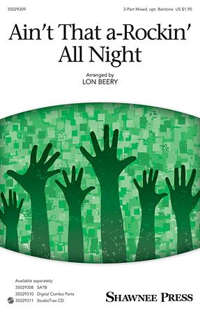 Ain't That A-rockin' All Night : SAB : Lon Beery : Sheet Music : 35029309 : 884088952280