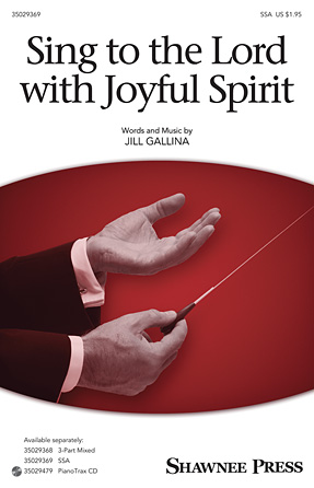 Sing to the Lord with Joyful Spirit : SSA : Jill Gallina : Sheet Music : 35029369 : 884088956561 : 1480361577