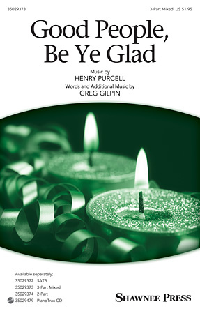 Good People, Be Ye Glad : SAB : Greg Gilpin : Henry Purcell : Sheet Music : 35029373 : 884088956738 : 148036164X