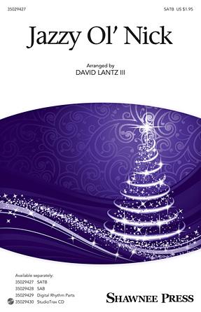 Jazzy Old Saint Nick : SATB : David Lantz III : Sheet Music : 35029427 : 884088959210 : 1480363529