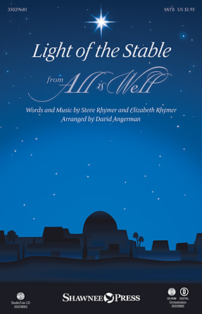 Light of the Stable : SATB : David Angerman : Steve Rhymer : Sheet Music : 35029681 : 884088994402