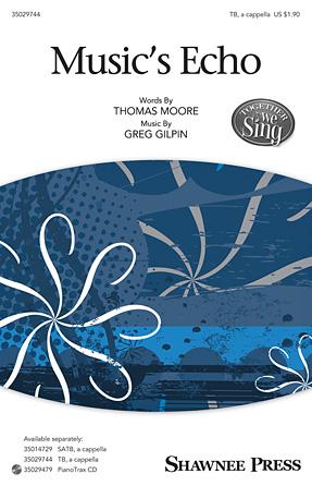 Music's Echo : TB : Greg Gilpin : Greg Gilpin : Sheet Music : 35029744 : 888680008703 : 1480390496
