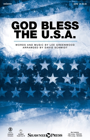 God Bless the U.S.A. : SATB : David Schmidt : Lee Greenwood : Songbook : 35029965 : 888680030148