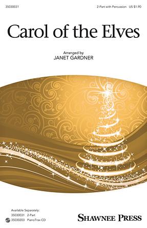 Carol of the Elves : 2-Part : Janet Gardner : Sheet Music : 35030031 : 888680035525 : 1495005682