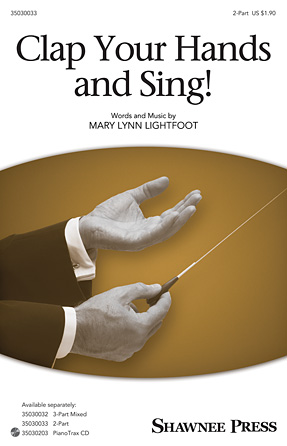 Clap Your Hands and Sing! : 2-Part : Mary Lynn Lightfoot : Sheet Music : 35030033 : 888680035556 : 1495005704