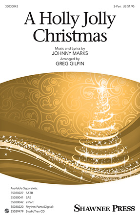 A Holly Jolly Christmas : 2-Part : Greg Gilpin : Johnny Marks : Sheet Music : 35030042 : 888680036133 : 1495006433