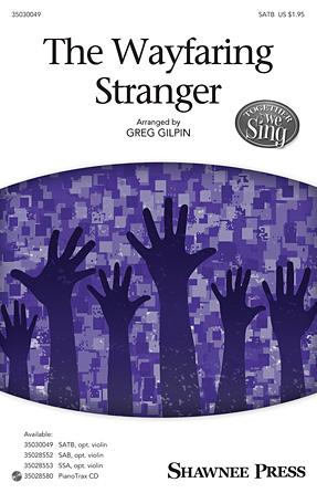 Poor Wayfaring Stranger : SATB : Greg Gilpin : Sheet Music : 35030049 : 888680036492 : 1495006751