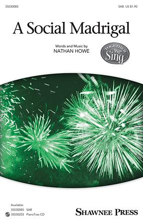 A Social Madrigal : SAB : Nathan Howe : Nathan Howe : Sheet Music : 35030085 : 888680039394 : 1495007707