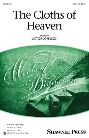 The Cloths of Heaven : SAB : Victor Johnson : Victor Johnson : Sheet Music : 35030108 : 888680044367 : 1495009351