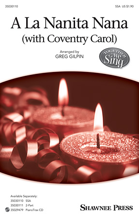 A La Nanita Nana with Coventry Carol : SSA : Greg Gilpin : Sheet Music : 35030110 : 888680044923 : 1495009904