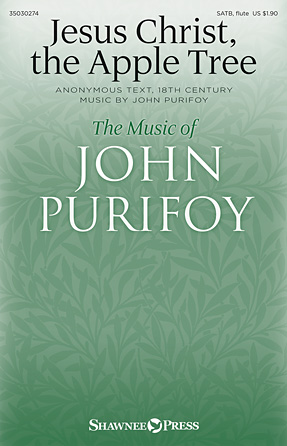 Jesus Christ, the Apple Tree : SATB : John Purifoy : John Purifoy : Sheet Music : 35030274 : 888680055783