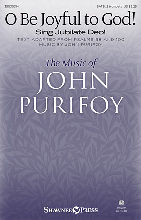 O Be Joyful to God! : SATB : John Purifoy : John Purifoy : Sheet Music : 35030314 : 888680060169