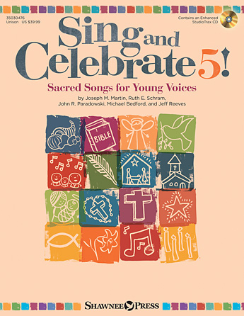 Sing and Celebrate 5! Sacred Songs for Young Voices