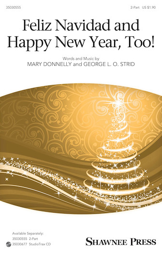 Feliz Navidad And Happy New Year, Too! : 2-Part : Mary Donnelly : Mary Donnelly : Sheet Music : 35030555 : 888680084479 : 1495036073