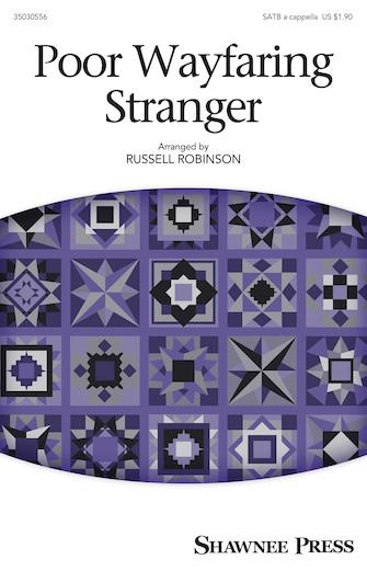 Poor Wayfaring Stranger : SATB : Russell Robinson : Sheet Music : 35030556 : 888680084905 : 1495037339
