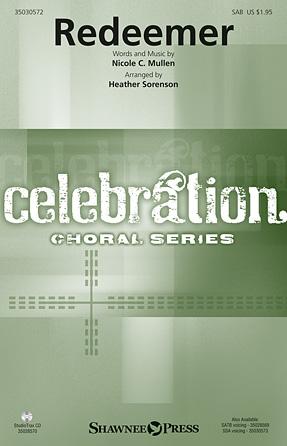 Redeemer : SAB : Heather Sorenson : Nicole C. Mullen : Sheet Music : 35030572 : 888680085902