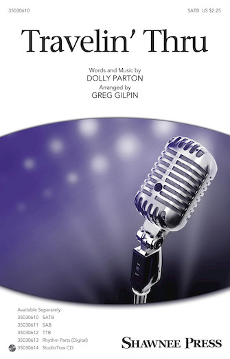 Travelin' Thru : SATB : Greg Gilpin : Dolly Parton : Dolly Parton : Sheet Music : 35030610 : 888680089993 : 1495046877