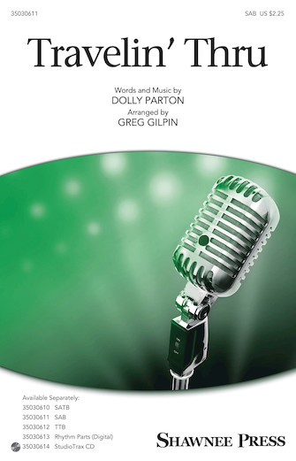 Travelin' Thru : SAB : Greg Gilpin : Dolly Parton : Dolly Parton : Sheet Music : 35030611 : 888680090005 : 1495046885