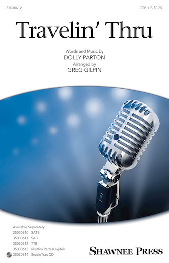 Travelin' Thru : TTB : Greg Gilpin : Dolly Parton : Dolly Parton : Sheet Music : 35030612 : 888680090012 : 1495046893