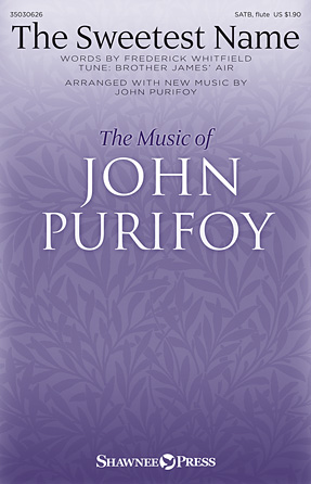 The Sweetest Name : SATB : John Purifoy : John Purifoy : Sheet Music : 35030626 : 888680092863 : 1495049442