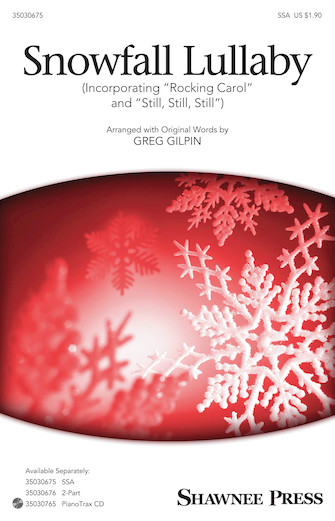Snowfall Lullaby : SSA : Greg Gilpin : Sheet Music : 35030675 : 888680097202 : 1495051889