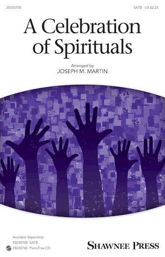 A Celebration Of Spirituals : SATB : Joseph Martin : Sheet Music : 35030708 : 888680101435 : 1495053504
