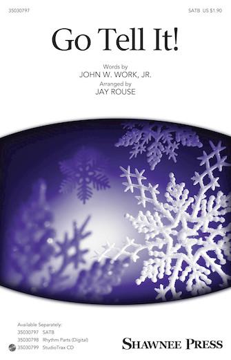 Go Tell It! : SATB : Jay Rouse : John W. Work, Jr. : Sheet Music : 35030797 : 888680602208 : 1495057194