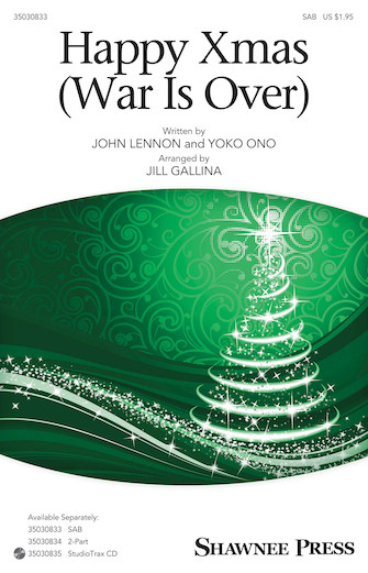 Happy Xmas (War Is Over) : SAB : Jill Gallina : Yoko Ono : John Lennon : Sheet Music : 35030833 : 888680604974 : 1495058247