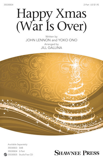 Happy Xmas (War Is Over) : 2-Part : Jill Gallina : Yoko Ono : John Lennon : Sheet Music : 35030834 : 888680604981 : 1495058255