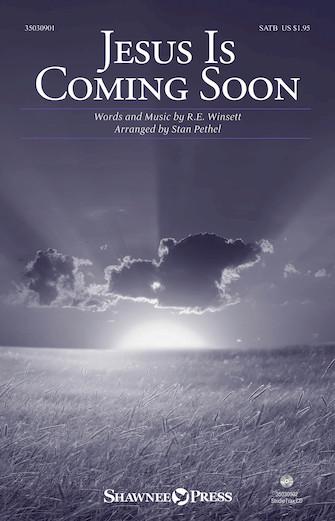 Jesus Is Coming Soon : SATB : Stan Pethel : Sheet Music : 35030901 : 888680609016
