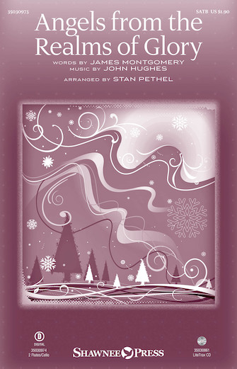 Angels From The Realms Of Glory : SATB : Stan Pethel : John Hughes : Sheet Music : 35030973 : 888680614355
