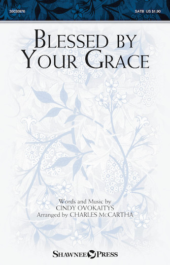 Blessed by Your Grace : SATB : Charles McCartha : Sheet Music : 35030976 : 888680614386