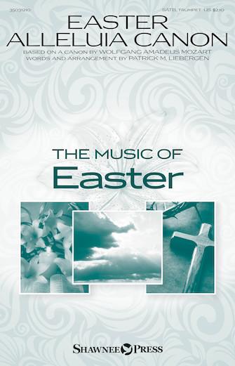 Easter Alleluia Canon : SATB : Patrick Liebergen : Sheet Music : 35031210 : 888680641115 : 1495073467