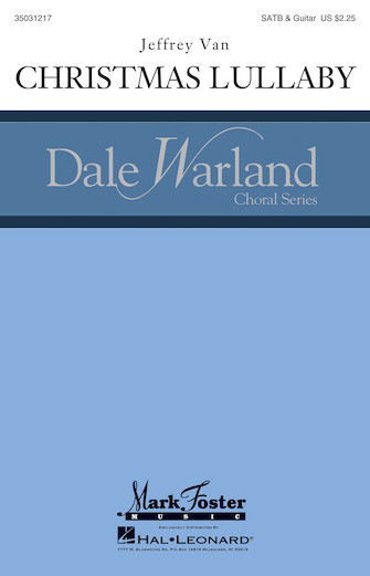 Christmas Lullaby : SATB : Jeffrey Van : Jeffrey Van : Dale Warland Singers : Sheet Music : 35031217 : 888680641276 : 1495073610