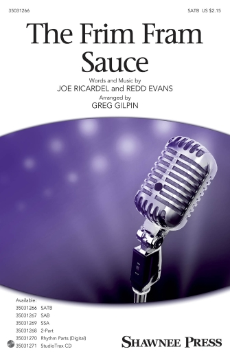 The Frim Fram Sauce : SATB : Greg Gilpin : Redd Evans : Ella Fitzerald : Sheet Music : 35031266 : 888680644772 : 1495074943
