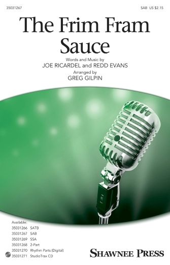 The Frim Fram Sauce : SAB : Greg Gilpin : Redd Evans : Sheet Music : 35031267 : 888680644789 : 1495074951