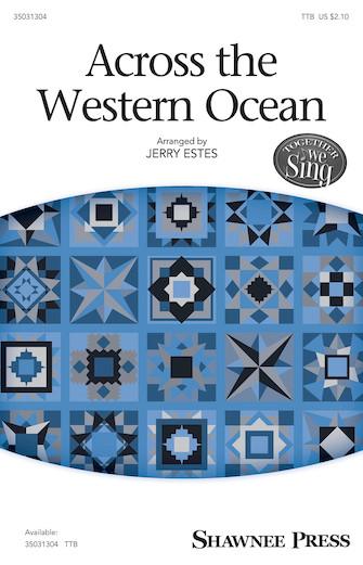 Across the Western Ocean : TTB : Jerry Estes : Sheet Music : 35031304 : 888680647575 : 149507627X
