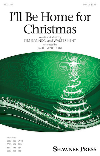 I'll Be Home for Christmas : SAB : Paul Langford : Walter Kent : Sheet Music : 35031334 : 888680653156 : 1495079511