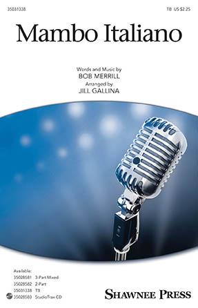 Mambo Italiano : TB : Jill Gallina : Bob Merrill : Rosemary Clooney : Sheet Music : 35031338 : 888680653262 : 1495079589