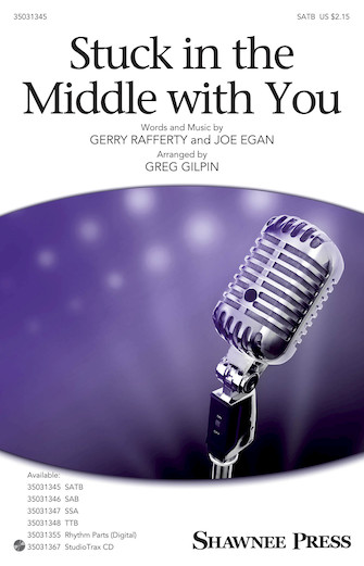 Stuck in the Middle with You : SATB : Greg Gilpin : Joe Egan : Songbook & CD : 35031345 : 888680653361 : 149507966X