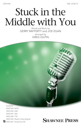 Stuck in the Middle with You : SAB : Greg Gilpin : Joe Egan : Sheet Music : 35031346 : 888680653378 : 1495079678