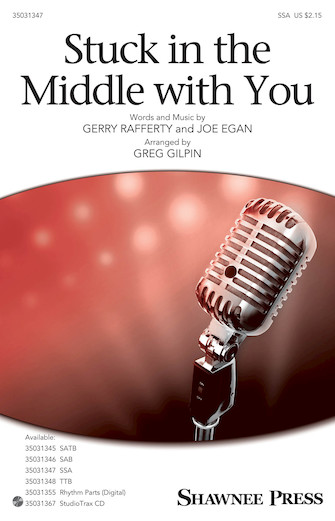 Stuck in the Middle with You : SSA : Greg Gilpin : Joe Egan : Sheet Music : 35031347 : 888680653385 : 1495079686