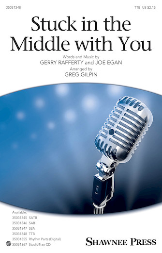 Stuck in the Middle with You : TTB : Greg Gilpin : Joe Egan : Sheet Music : 35031348 : 888680653392 : 1495079694