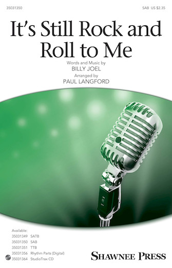 It's Still Rock and Roll to Me : SAB : Paul Langford : Billy Joel : Billy Joel : Sheet Music : 35031350 : 888680653415 : 1495079716