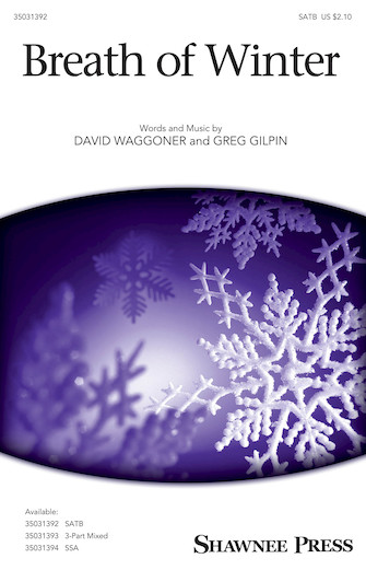 Breath of Winter : SATB : Greg Gilpin : Greg Gilpin : Sheet Music : 35031392 : 888680660314 : 1495084590