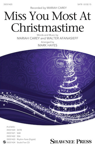 Miss You Most at Christmas Time : SATB : Mark Hayes : Walter Afansieff : Mariah Carey : Sheet Music : 35031420 : 888680663995 : 1495086992