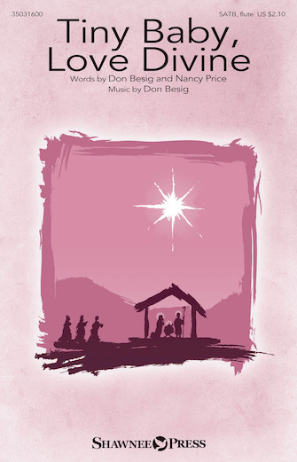 Tiny Baby, Love Divine : SATB : Don Besig : Don Besig : Sheet Music : 35031575 : 888680674434 : 1495091430