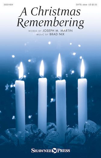 A Christmas Remembering : SATB : Brad Nix : Brad Nix : Sheet Music : 35031604 : 888680676063