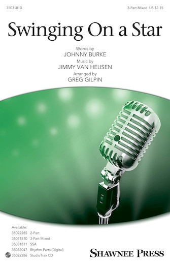 Swinging on a Star : 3-Part Mixed : Greg Gilpin : Johnny Burke : Sheet Music : 35031810 : 888680711061 : 1540005178
