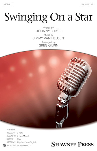 Swinging on a Star : SSA : Greg Gilpin : Johnny Burke : Sheet Music : 35031811 : 888680711085 : 1540005186